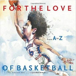 For the Love of Basketball Favorite Picture Books About Sports Kids Books About Basketball.jpg
