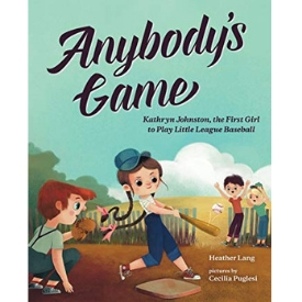 Books About Strong Girls Anybody's Game Picture Book Biographies.jpg