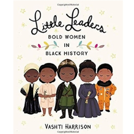 Books About Strong Girls Little Leaders Bold Women in Black History