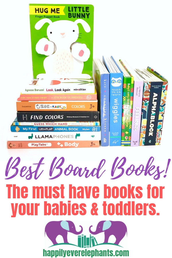 Best Board Books, a huge list by Happily Ever Elephants, including concept books, black and white books for babies, interactive books for toddlers and more!