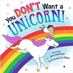 Picture Books About Unicorns, You Don't Want a Unicorn