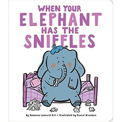 Picture Books About Elephants, When Your Elephant Has the Sniffles