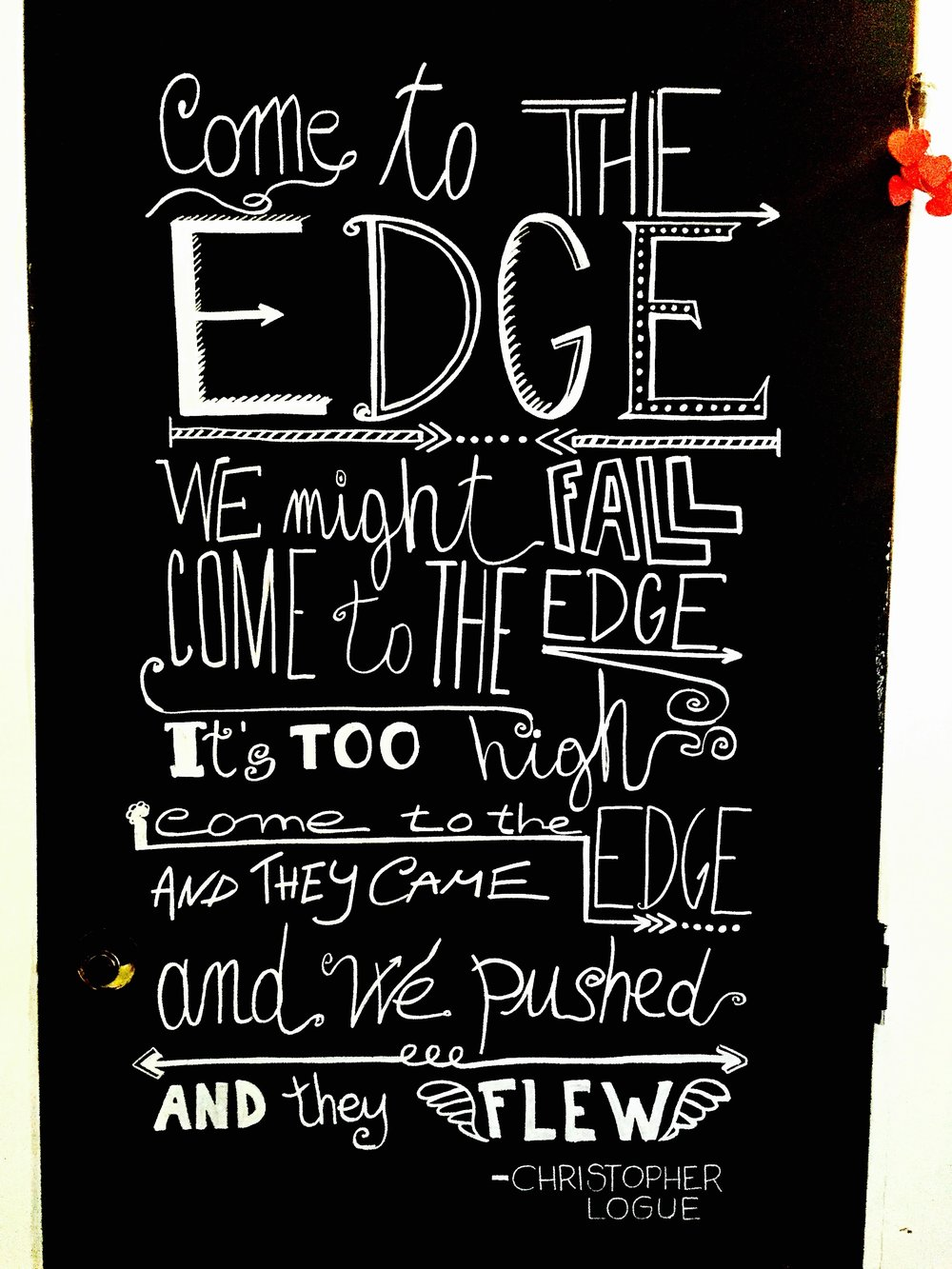"Door in the restaurant adorned with the ""Come to the Edge"" poem by Christopher Logue       ©  2016 CUR8 Home, All Rights Reserved"