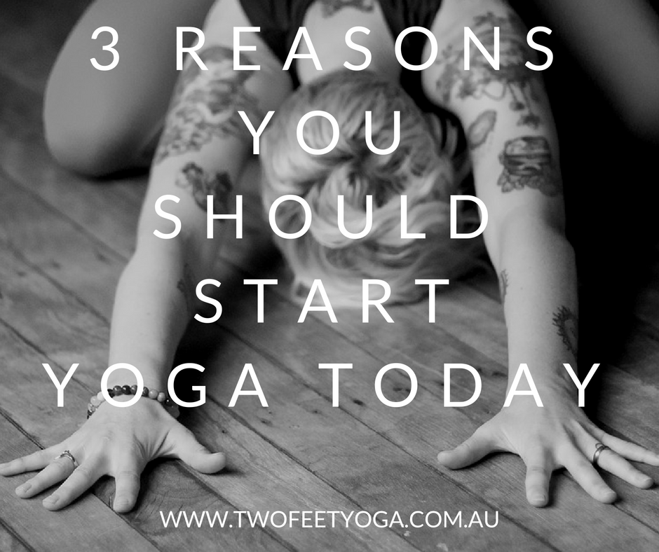 3 reasons - start yoga today