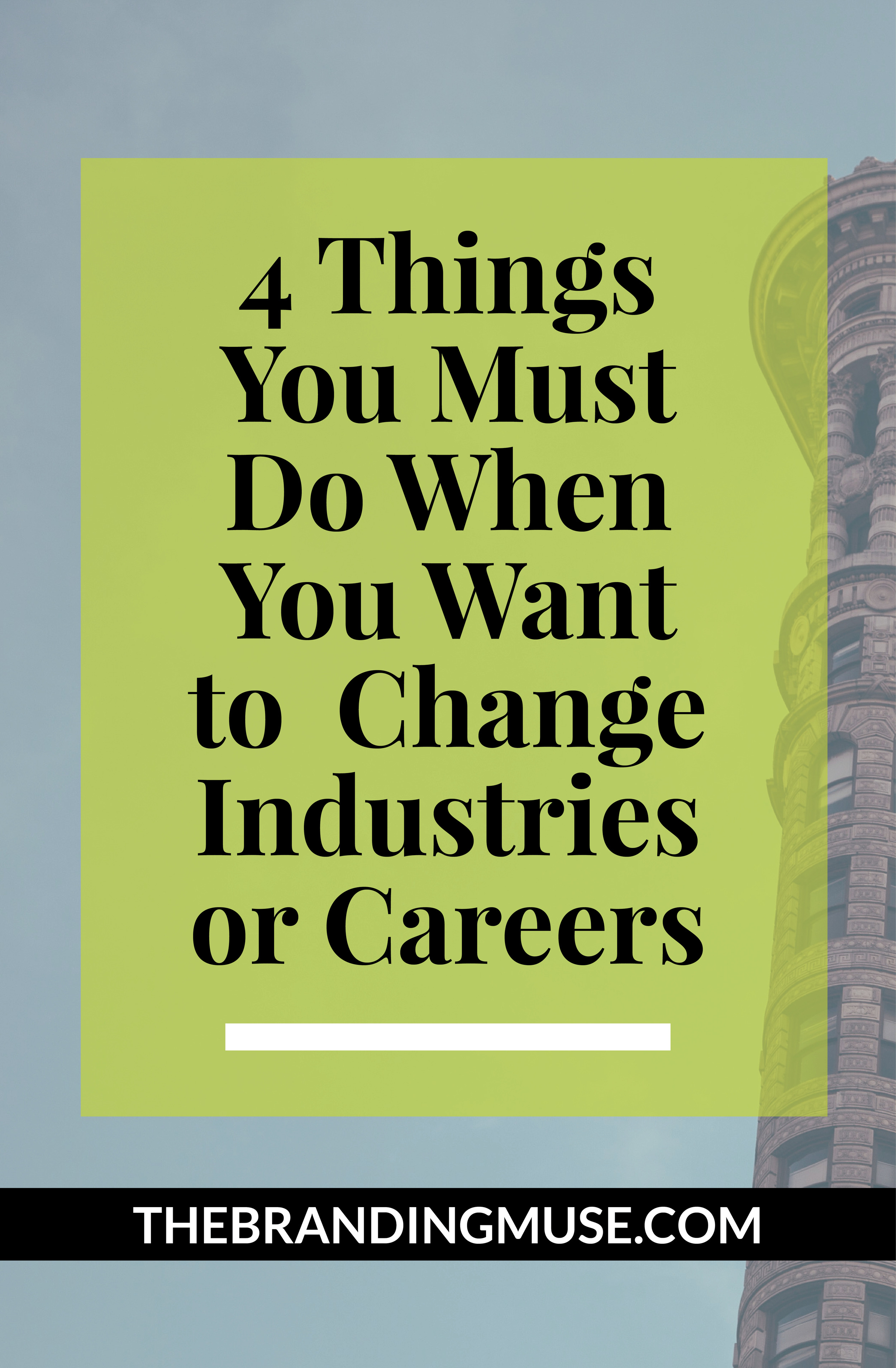 4 Things You Must Do When You Want to Change Industries or Careers