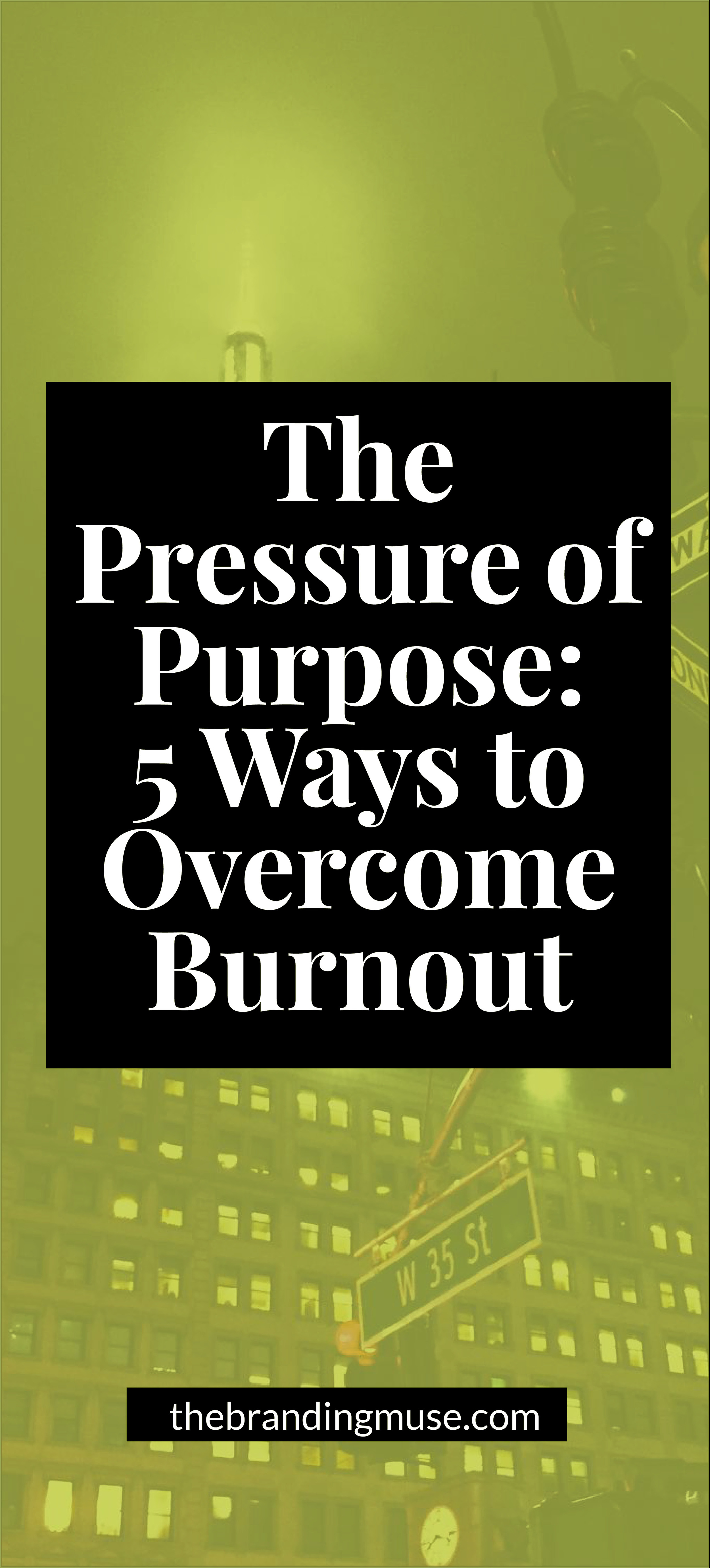 Pressure of Purpose