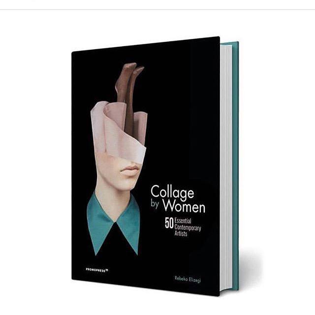 COLLAGE BY WOMAN // I am so happy to be a part of this beautiful publication compiling 50 female collage artists from around the world. This book was curated by the lovely @rebeka_elizegi and is published by @promopresseditions. Thank you @rebeka_elizegi for including my work🙏🏻😊.