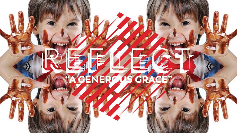 Reflect_GenerousGrace.jpg