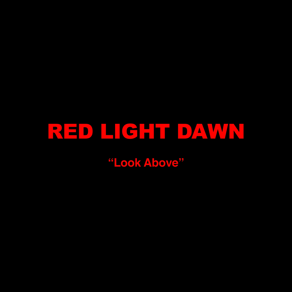 "To hear ""Look Above"" click on Red Light Dawn above."