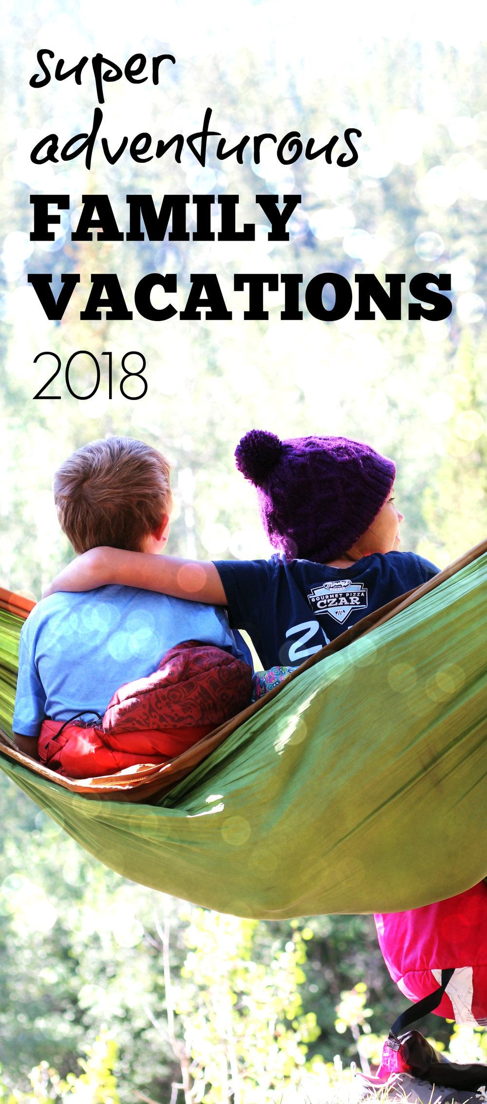 super+adventurous+family+vacations+2018.jpg