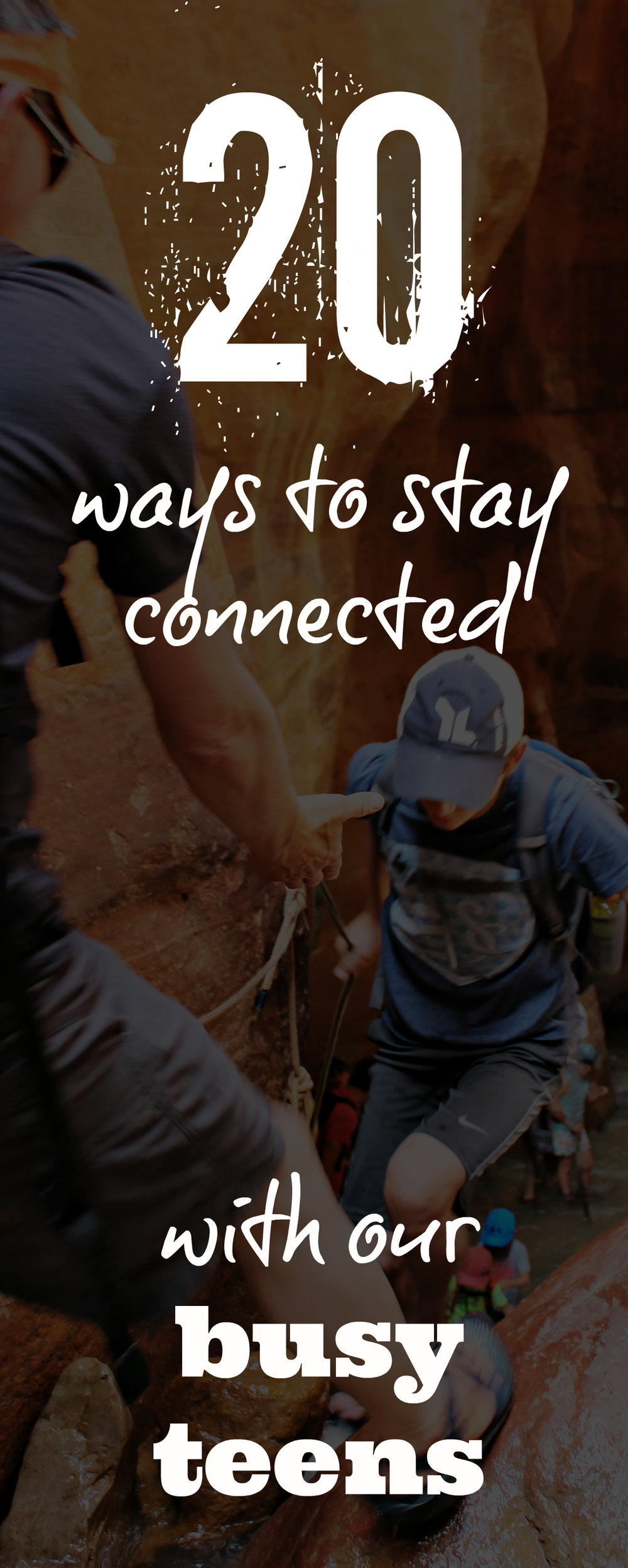 20 ways to stay connected with teens