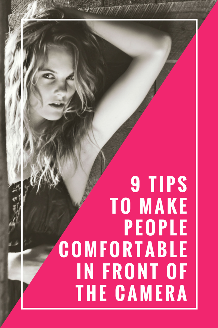 9 Tips to make people comfortable in front of the camera!