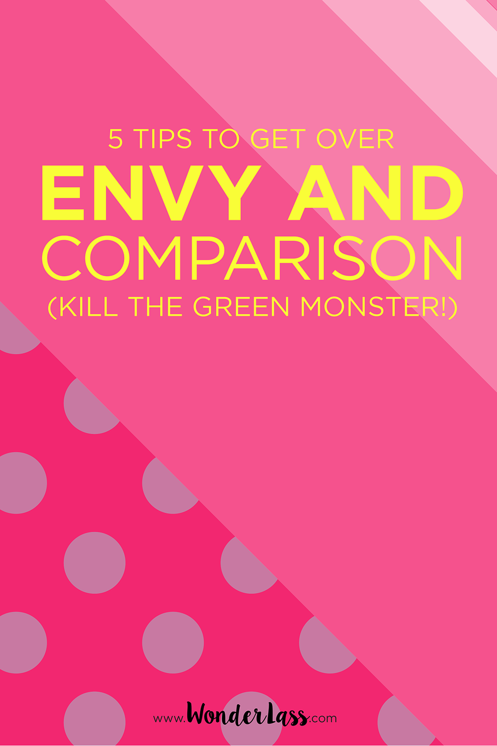 Check out these 5 tips for how to get over envy and comparison!