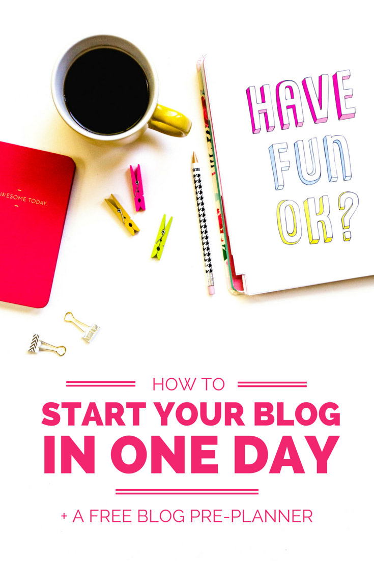 A step-by-step guide on how to start your blog in ONE day + a FREE printable blog pre-planner!