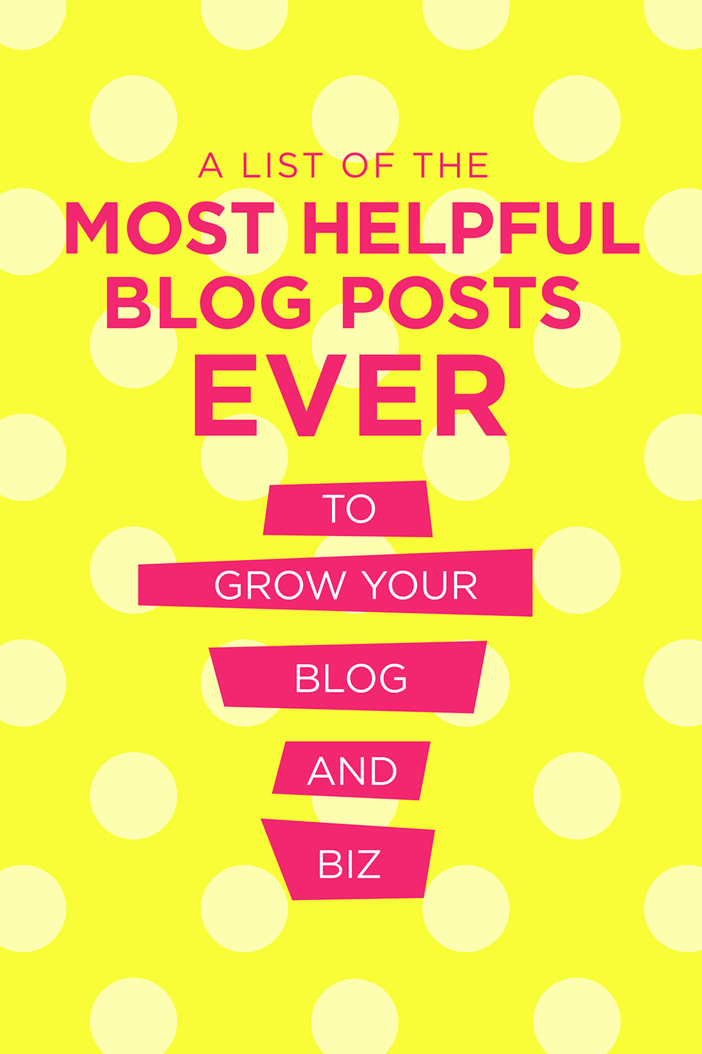 A list of the most helpful and quality blog posts ever to help you grow your blog + business!