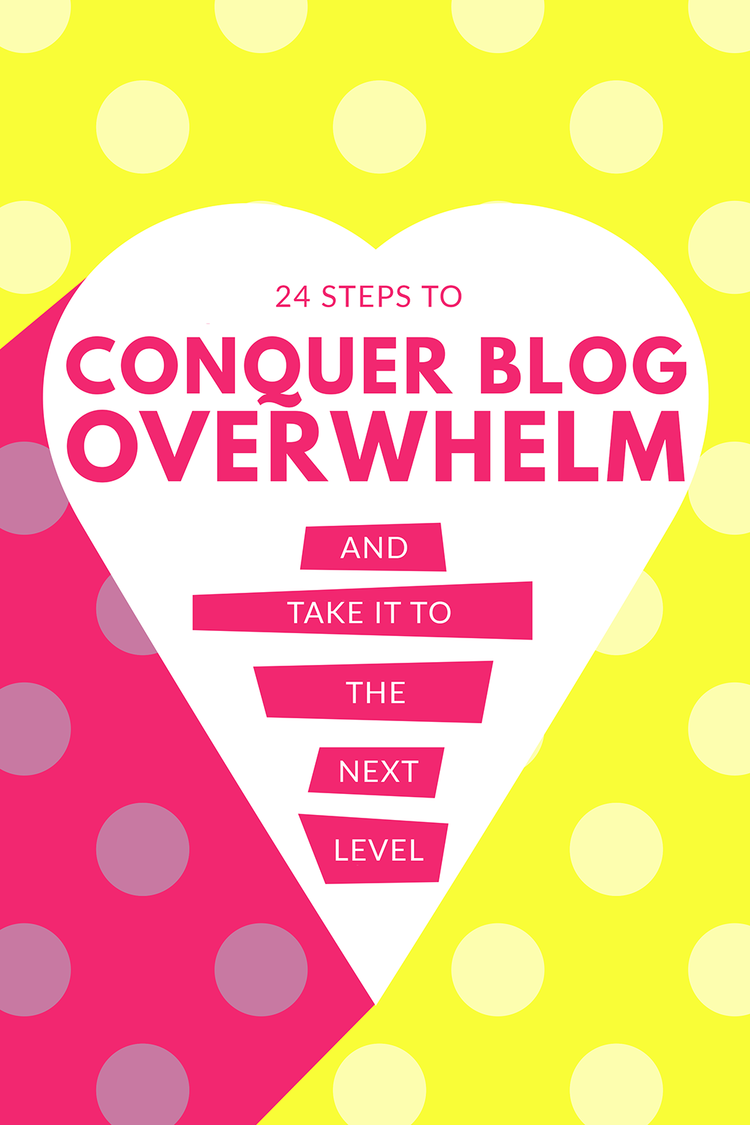 How to Conquer Blog Overwhelm in 24 Steps | Learn how to crush overwhelm as a blogger or online entrepreneur | Wonderlass
