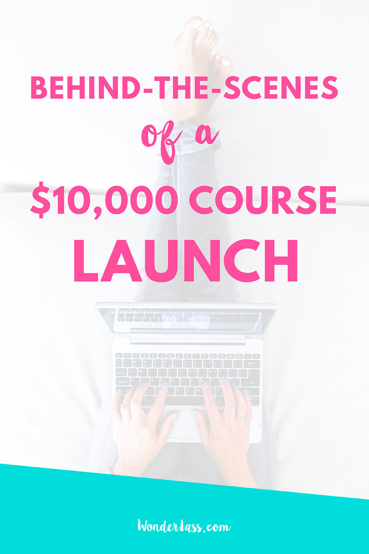 10 Things I Did to Go From a $179 Course Launch to a $10,000 Course Launch | Wonderlass