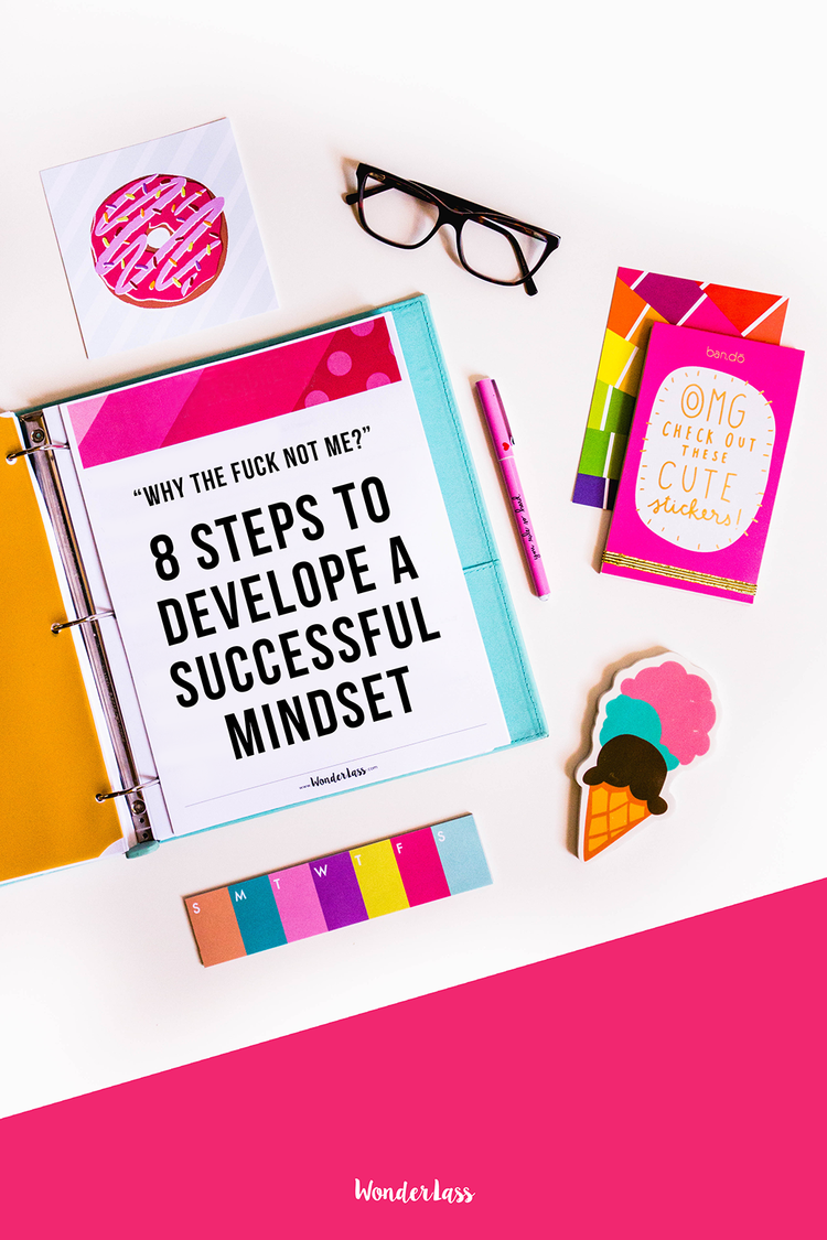 Why the Fuck NOT Me? 8 Steps to Develop A Successful Mindset | mindset for entrepreneurs | Wonderlass