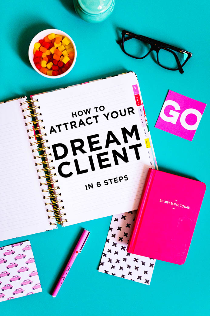 How to Attract Your Dream Client in 6 Simple Steps | Read this blog post if you'd like to learn how to effortlessly attract your dream clients in just 6 simple steps | Wonderlass