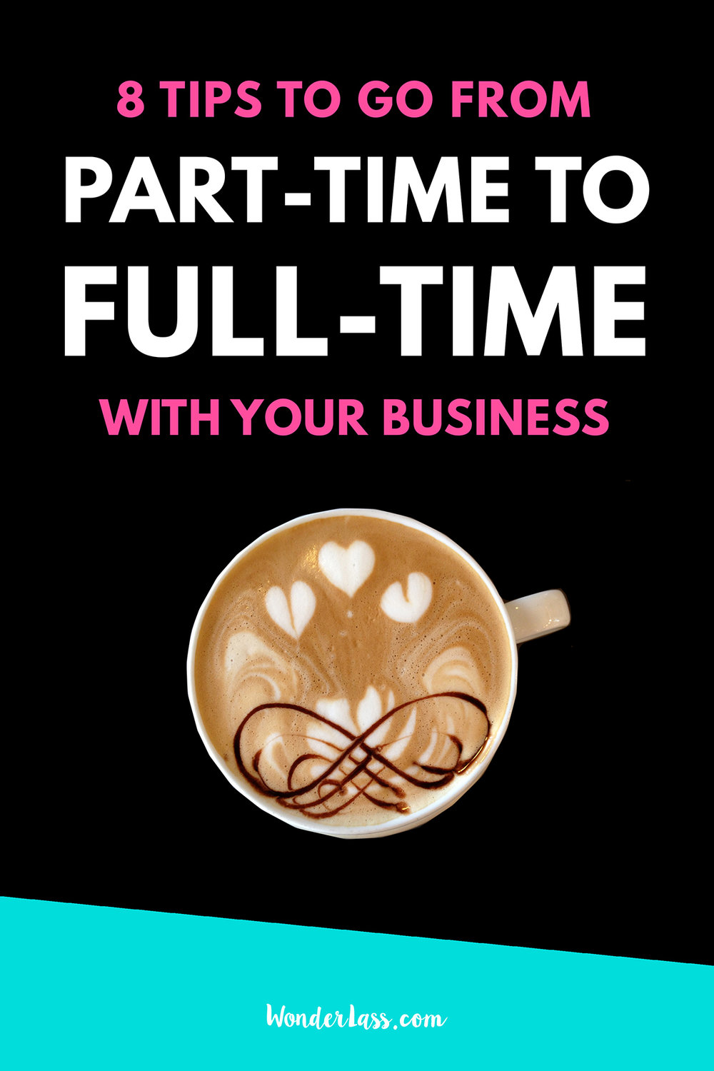 8 Tips to Take Your Business from Part-Time to Full-Time | Wonderlass