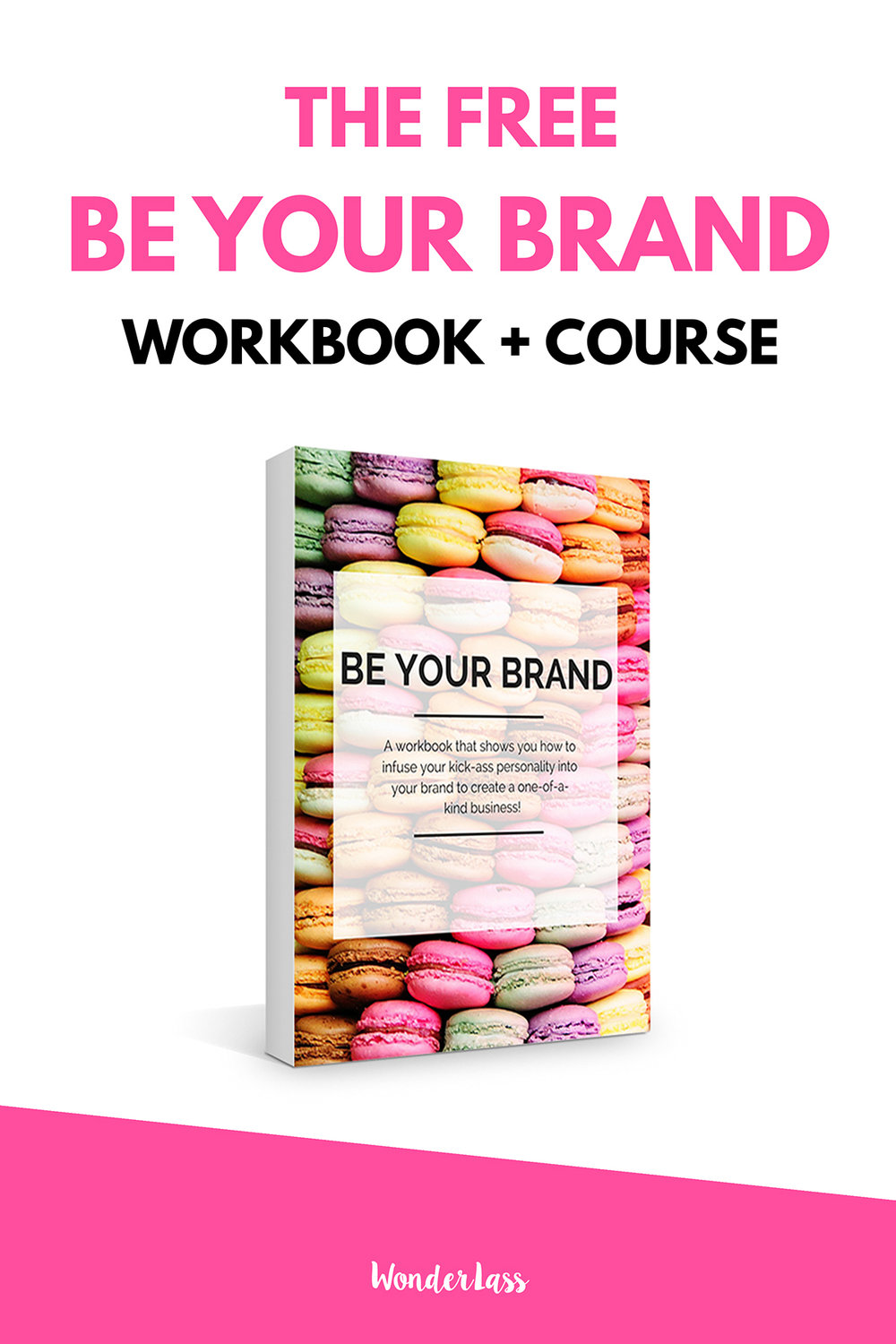 Be Your Brand: A FREE Workbook! | Learn how to create an amazing, personality-filled brand with this free workbook. | Wonderlass