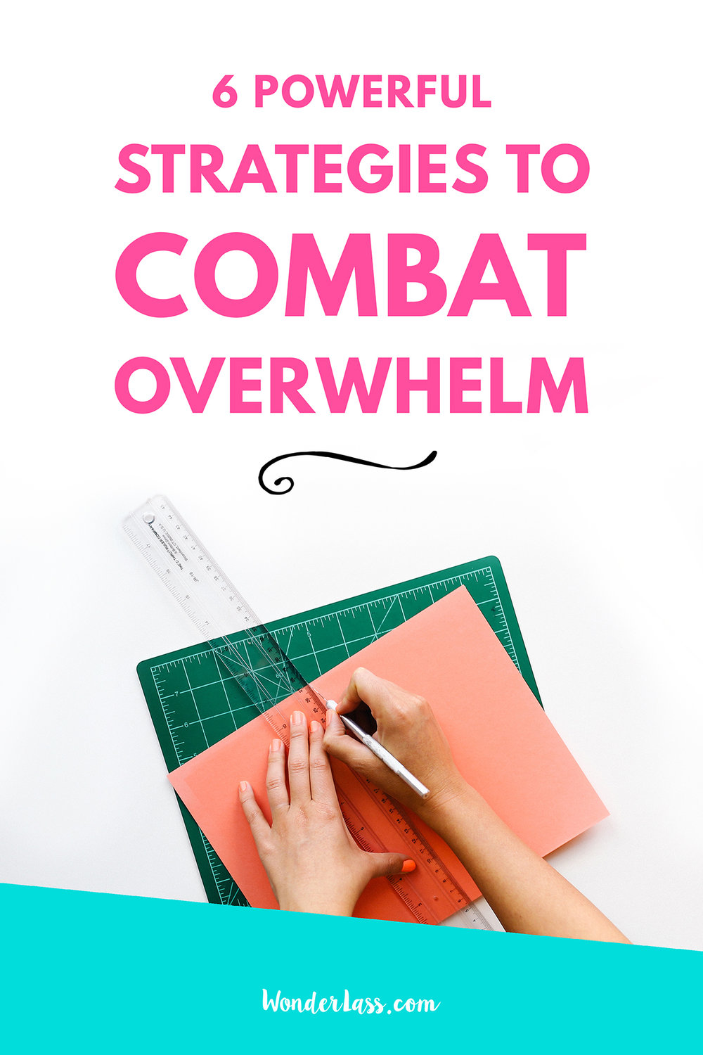 6 Powerful Strategies to Combat Overwhelm | Feeling a bit overwhelmed? Check out this blog post to learn 6 simple strategies to combat overwhelm fast! | Wonderlass