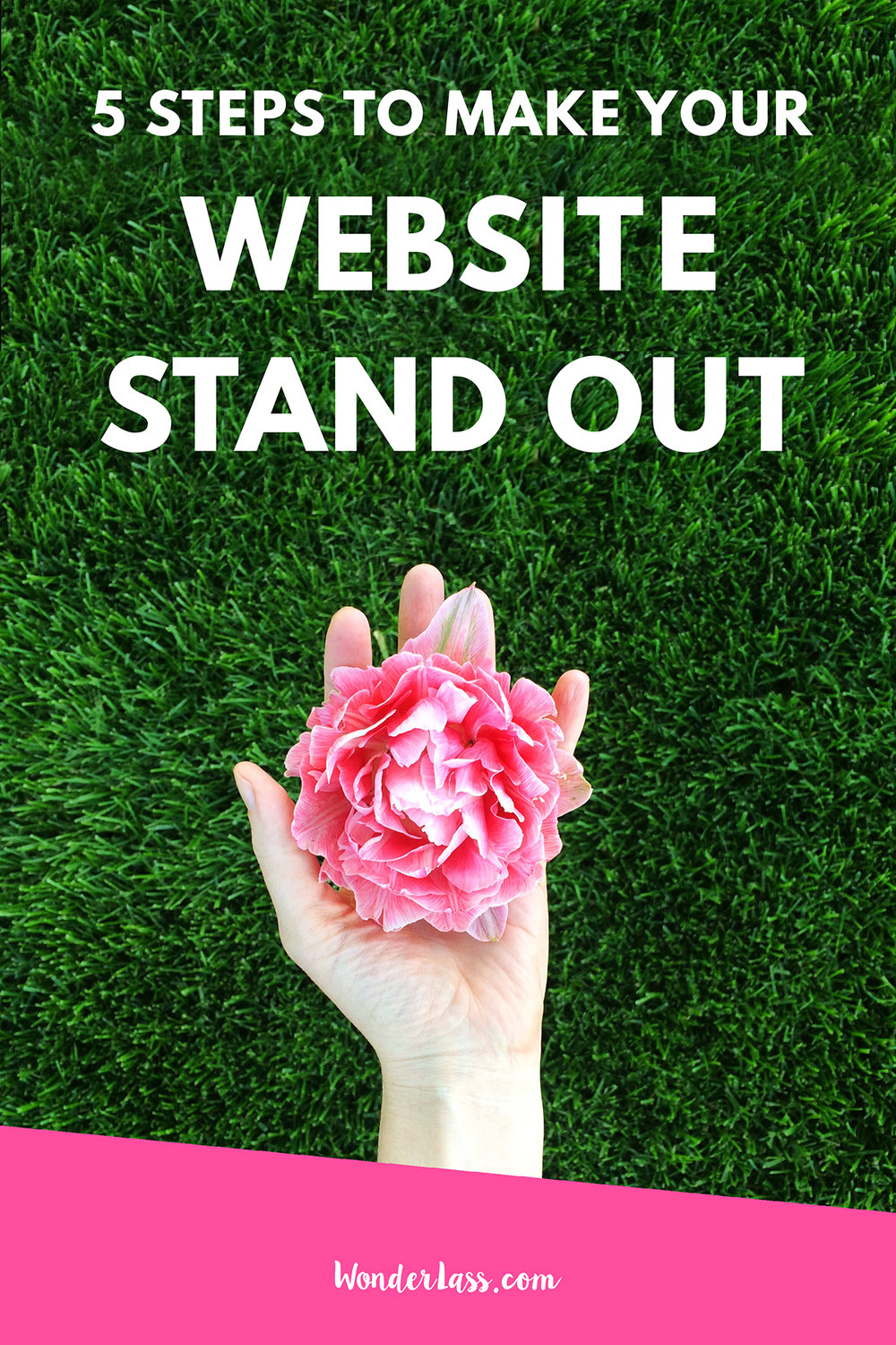 5 Steps to Make Your Website Stand Out | Learn actionable ways to make your website stand out online so that you can grow your following | Wonderlass