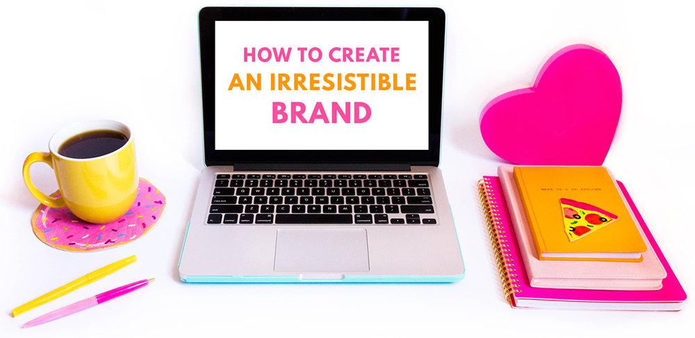irrestistible brand copy.jpg