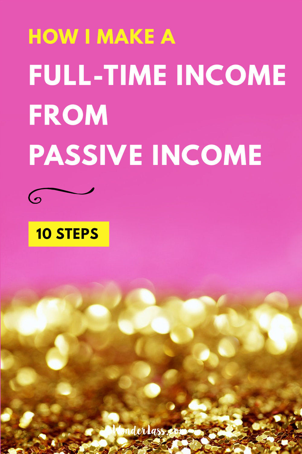 How to Make a Full-Time Income From Passive Income in 10 Steps | Wonderlass
