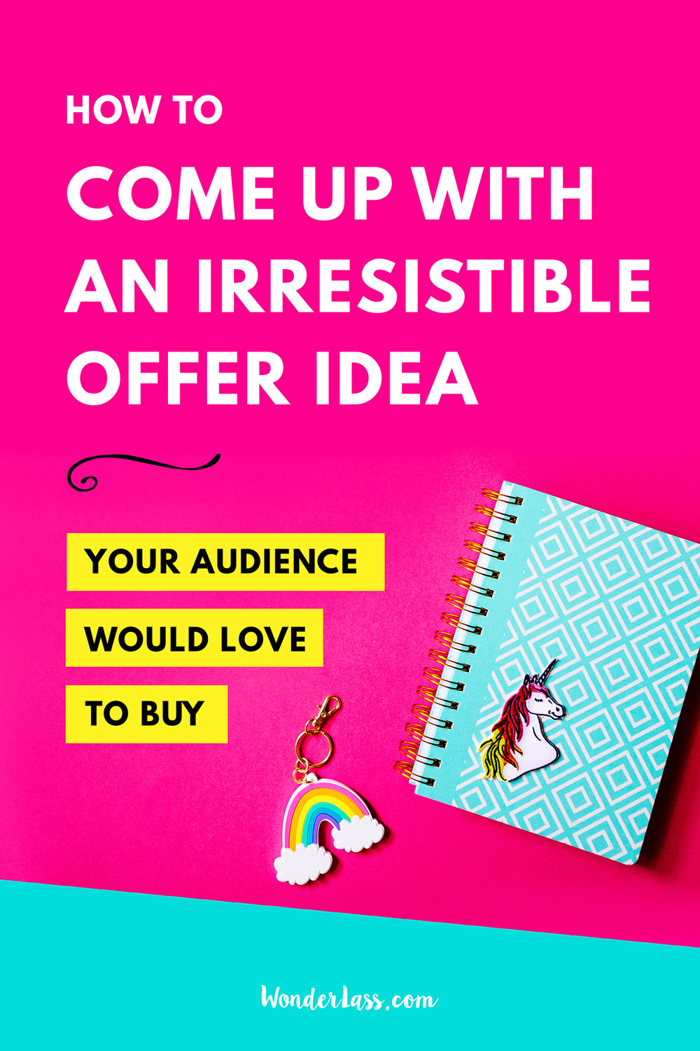 How to come up with an irresistible offer idea your audience would love to buy | Wonderlass
