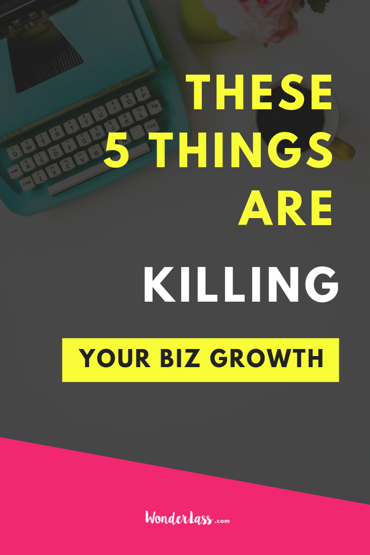 5 Things Killing Your Biz Growth.png