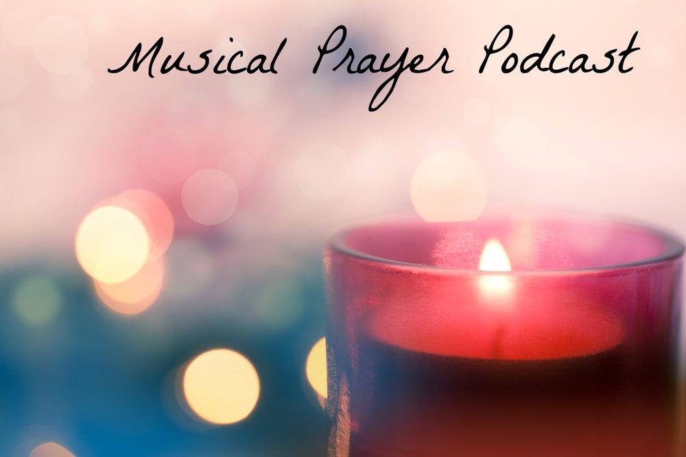 MUSICAL PRAYER PODCAST