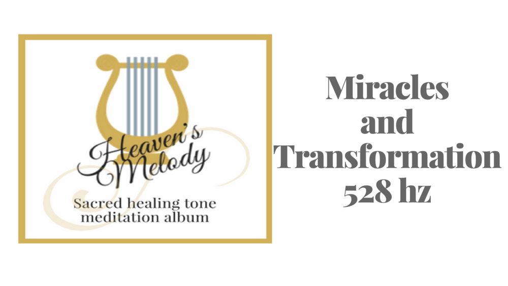Miracles and Transformation 528 hz.png