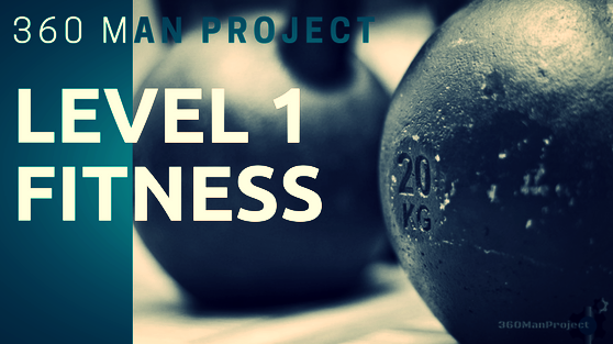 360 man project - level 1 fitness guide