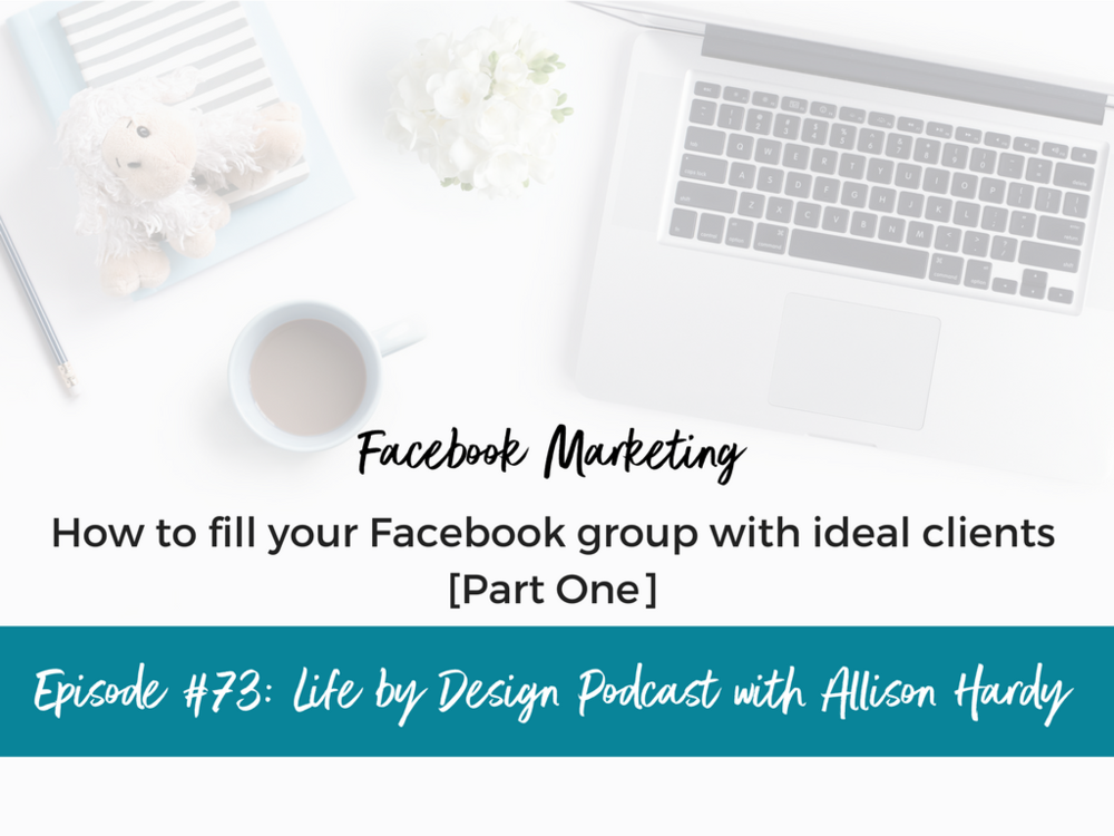 How to fill your Facebook group with ideal clients [Part One].png