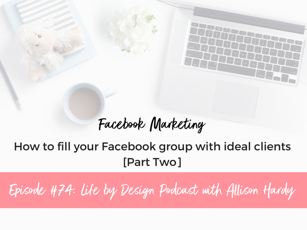 How to fill your Facebook group with ideal clients [Part Two].png