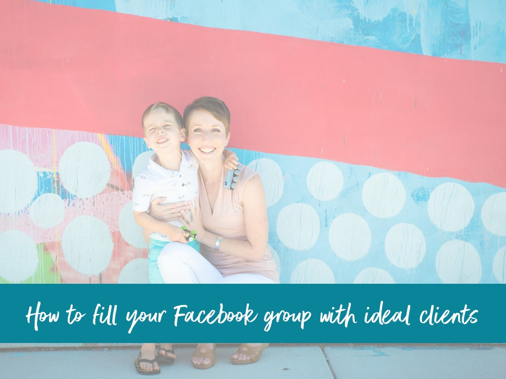 Blog - How to fill your Facebook group with ideal clients.jpg