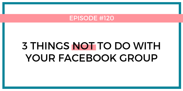 3 things NOT to do with your Facebook Group - BLOG.png