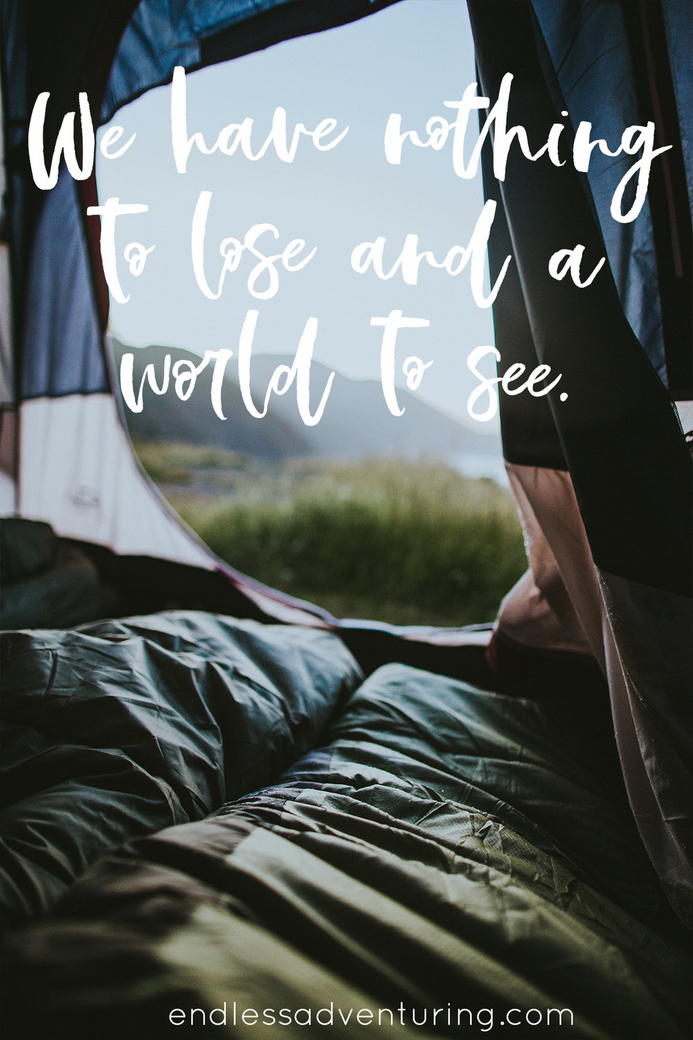 Travel Quote - We Have Nothing to Lose and a World To See