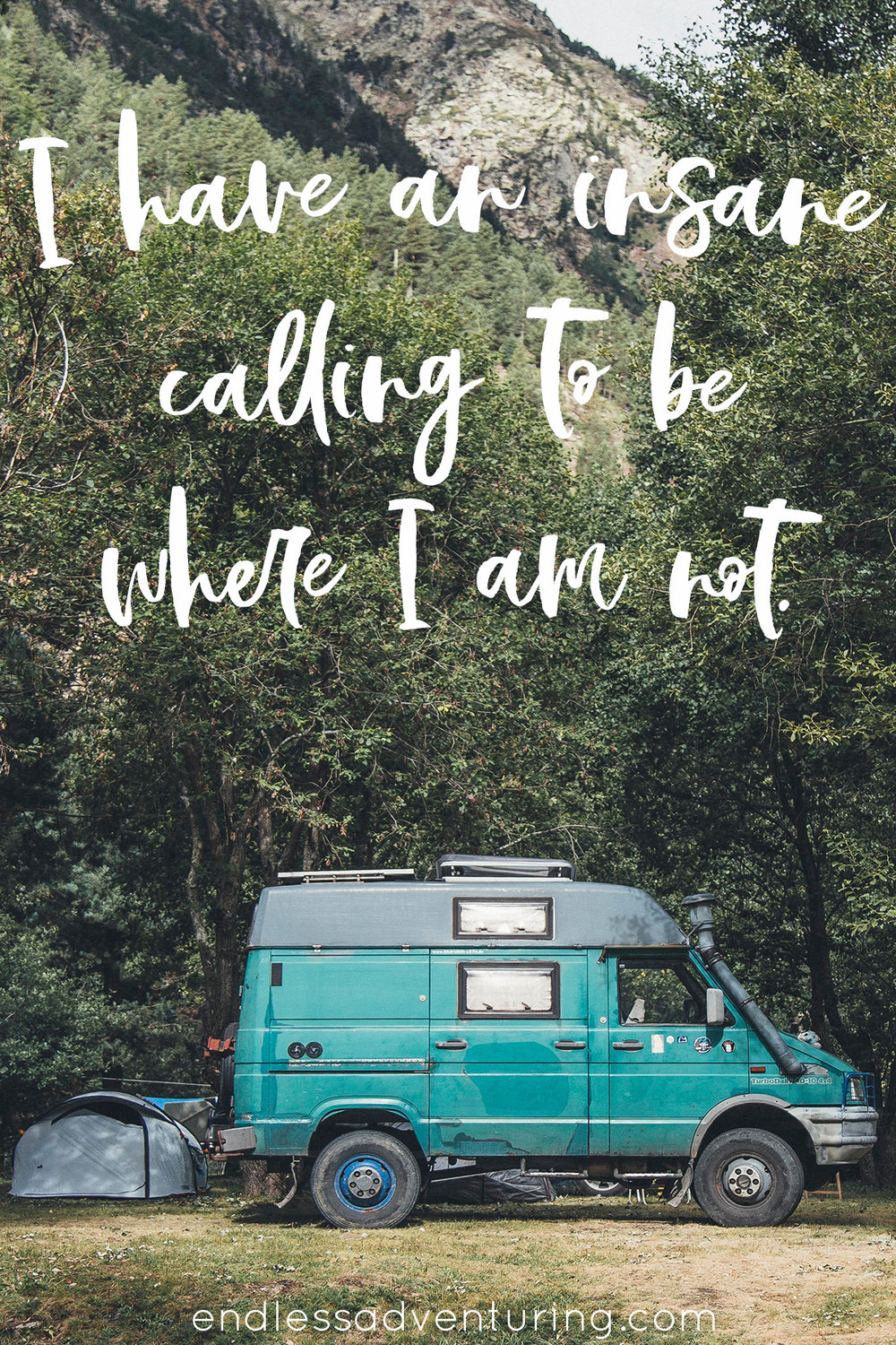 Adventure Quote - I Have An Insane Calling To Be Where I Am Not