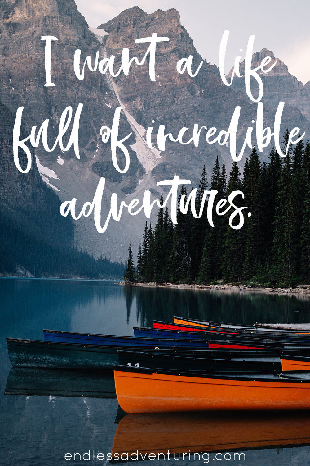 Adventure Quote - I Want A Life Full Of Incredible Adventures