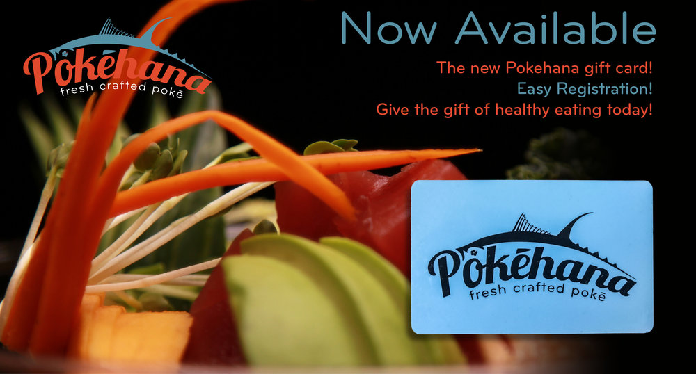 Now available, the Pokehana Gift Card. Give the gift of healthy eating! Stop in today and pick up yours!