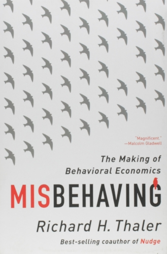 Misbehaving the making of Behavioral Economics