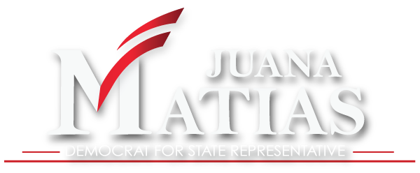 Juana Matias for State Representative