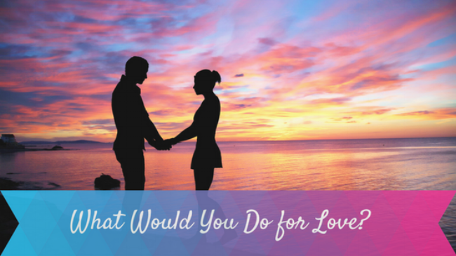 What Would You Do for Love? Blog Banner.png