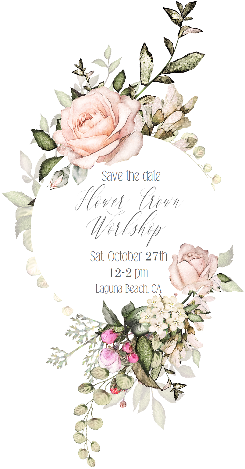 Save The Date For Our Laguna Beach Flower Crown Workshop Love