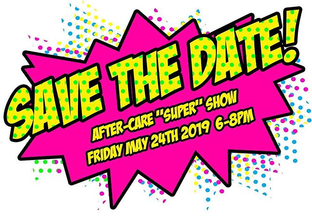 "Save the date! Our after-care ""super"" show is on May 24th 2019. Students will perform, receive belts and awards."
