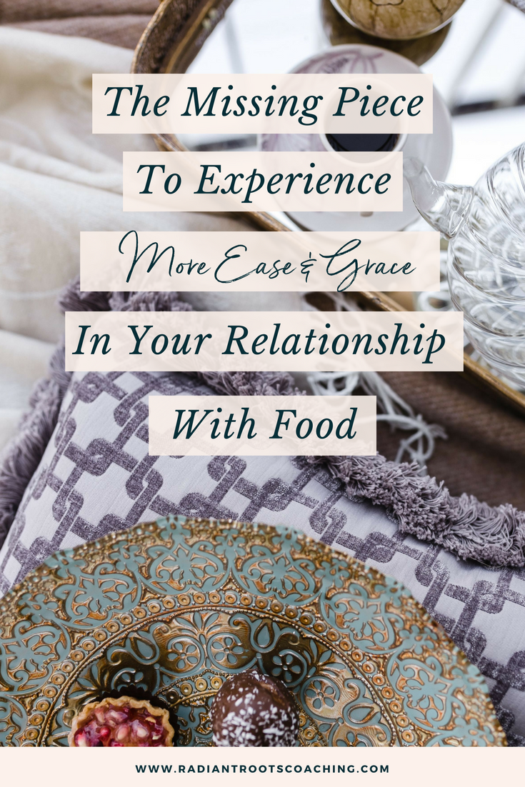 The Missing Piece To Experiencing More Ease + Grace In your Relationship With Food: Navigate Intuitive Eating More Skillfully With Awareness of The 10 Seasons of Nourishment