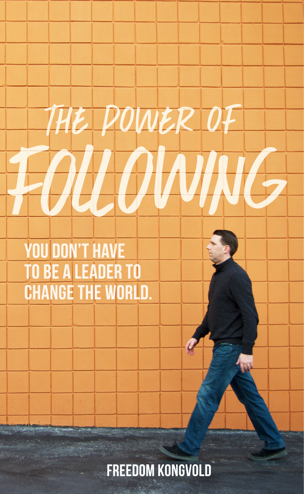 The Power of Following