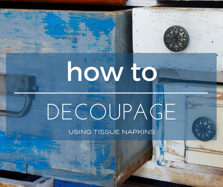 Fiona Debell guides you through the practice of Decoupage.  |  fionadebell.com